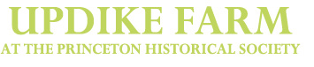 Updike Farm at the Princeton Historical Society Events